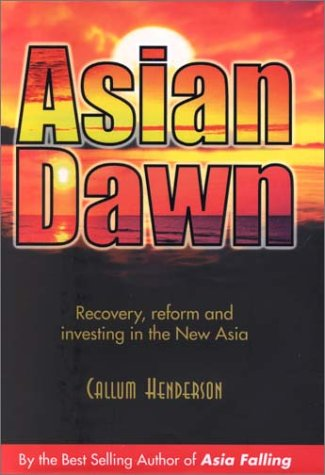 9780071184601: Asian Dawn : Recovery, Reform and Investing in the New Asia