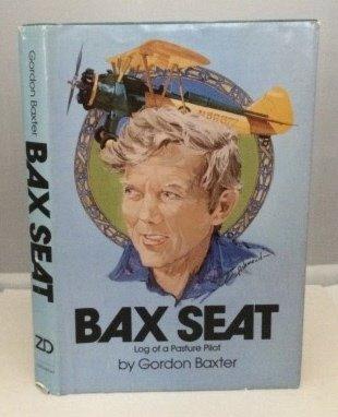 9780071186650: Bax Seat: Log of a Pasture Pilot (1st Edition)