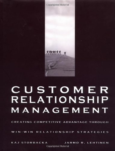 Customer Relationship Management: Kaj Storbacka, Jarmo R. Lehtinen