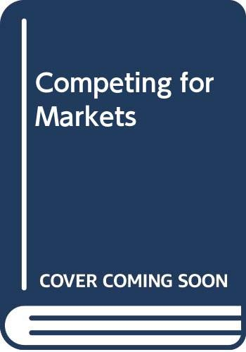 9780071189590: Competing for Markets