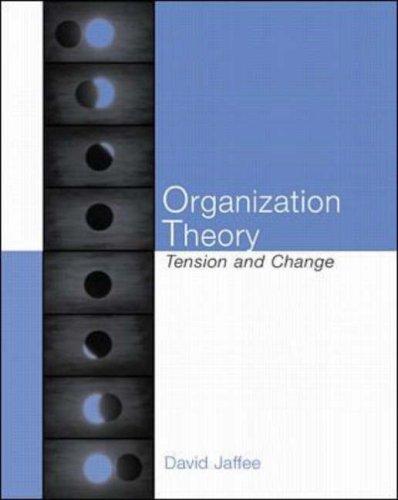 Organization Theory: Tension and Change: Jaffee, David