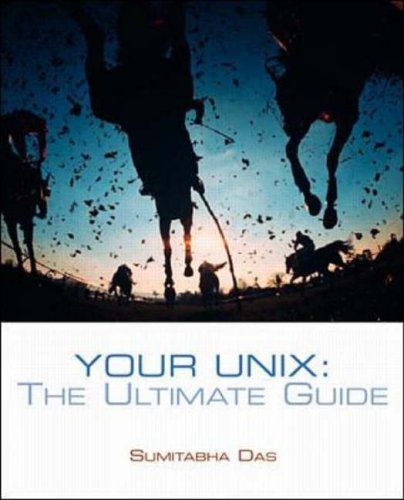 Your UNIX: The Ultimate Guide: Sumitabha Das