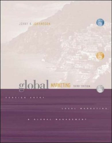 9780071195638: Global Marketing: Foreign Entry, Local Marketing and Global Management (The Mcgraw-Hill/Irwin Series in Marketing)