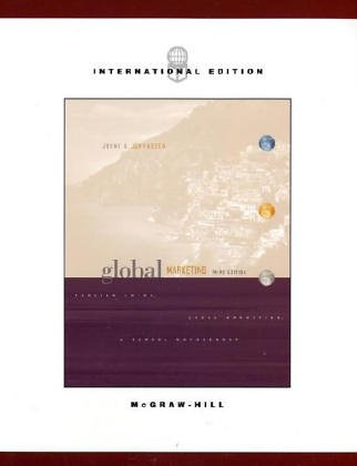 9780071195638: Global Marketing: Foreign Entry, Local Marketing & Global Management (The Mcgraw-Hill/Irwin Series in Marketing)