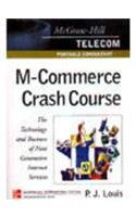 9780071202916: M-Commerce Crash Course: The Technology and Business of Next Generation Internet Services