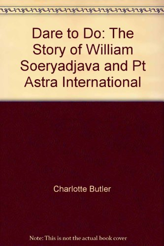 9780071211017: Dare to Do: The Story of William Soeryadjava and Pt Astra International