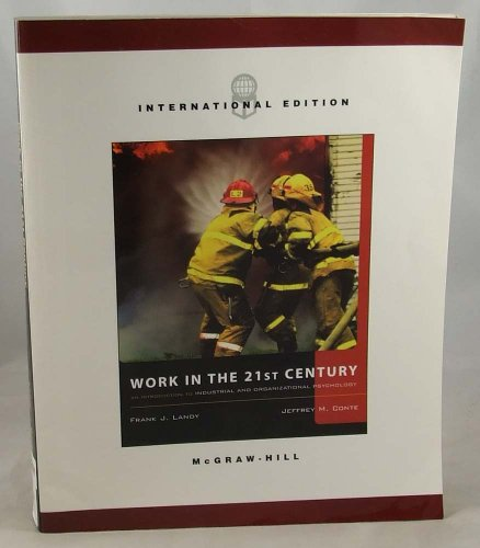 9780071214803: Work in the 21st Century: An Introduction to Industrial and Organizational Psychology (International Edition)