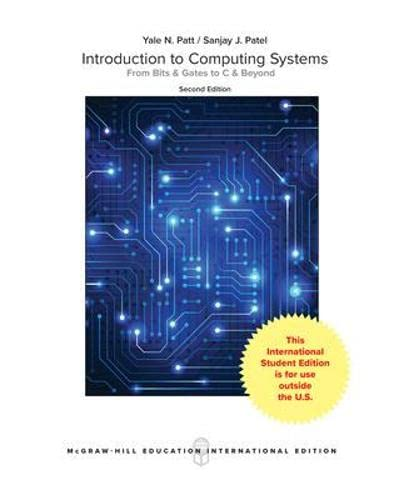 9780071215039: Introduction to Computing Systems: From Bits and Gates to C and Beyond