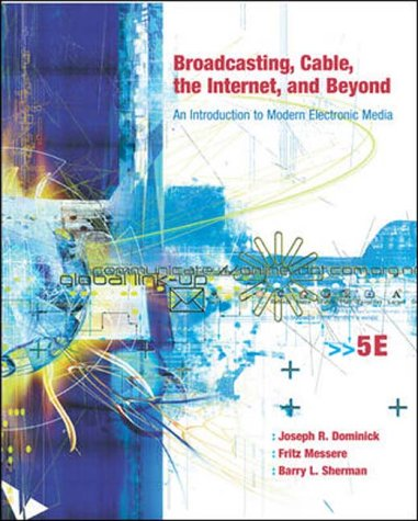 9780071215251: Broadcasting, Cable, the Internet and Beyond: An Introduction to Modern Electronic Media