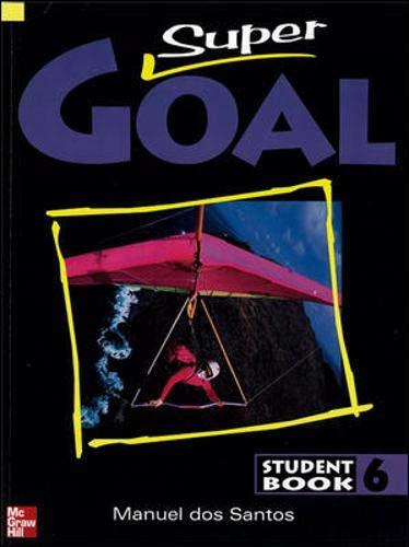 9780071216807: Super Goal: Student Book Bk. 6