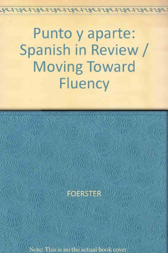 9780071216920: Punto y aparte: Spanish in Review / Moving Toward Fluency: Spanish in Review - Moving Toward Fluency