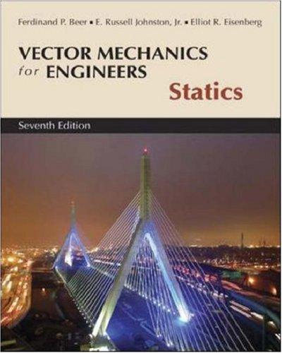 Vector Mechanics for Engineers: Statics: Ferdinand P. Beer,E. Russell Johnston Jr.,George Staab,...