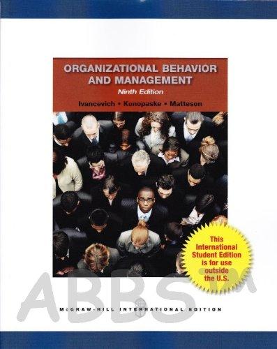 Organizational Behavior and Management: John M. Ivancevich,