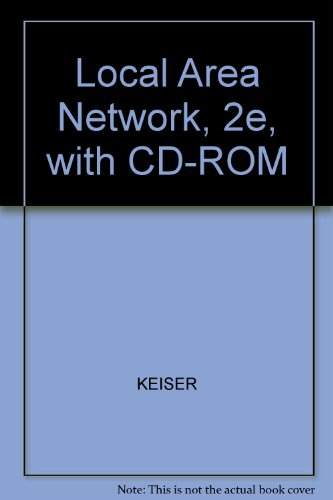 Local Area Network, 2e, with CD-ROM: KEISER
