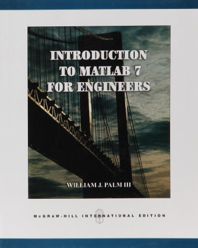 Introduction to Matlab 7 for Engineers: William J. Palm