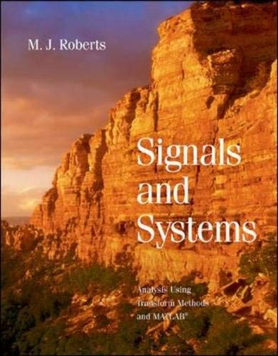 9780071232685: Signals and Systems: Analysis Using Transform Methods and MATLAB