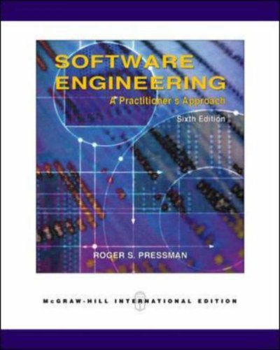 Software Engineering Software Engineering: A Practitioner's Approach: Roger S. Pressman,
