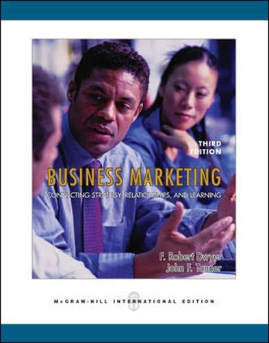 9780071244381: Business Marketing: Connecting Strategy, Relationships and Learning