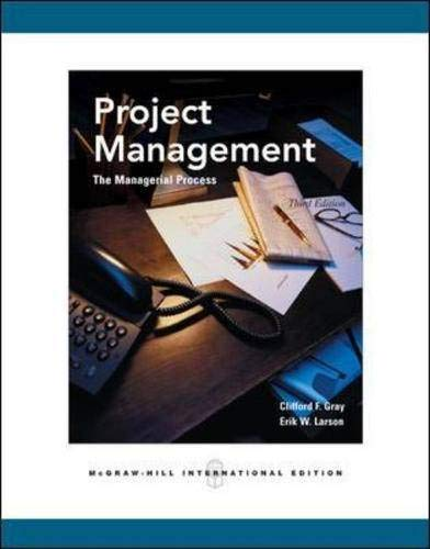 Project Management (Paperback): Clifford F. Gray