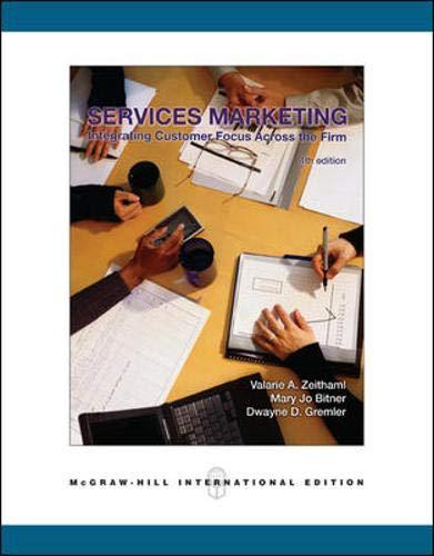 Services Marketing (4th International Edition): Zeithaml, Valarie A.; Bitner, Mary Jo; Gremler, ...