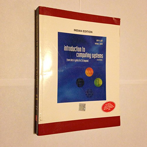 9780071245012: Introduction to Computing Systems: From bits & gates to C & beyond: From Bits and Gates to C and Beyond
