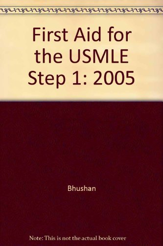 First Aid for the USMLE Step 1 - 2005 Student Guide: Vikas Bhushan & Tao Le