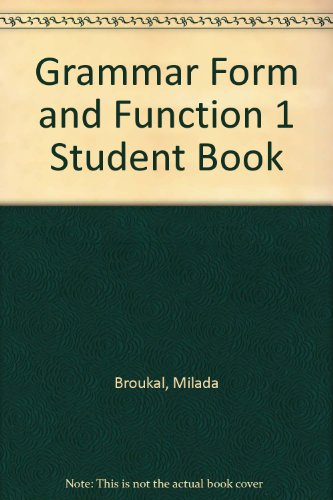 Grammar Form and Function 1 Student Book: Broukal, Milada