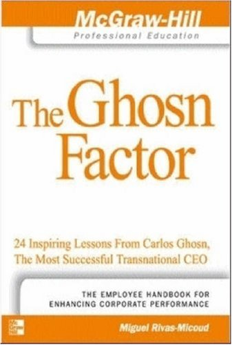 9780071248679: The Ghosn Factor: 24 Inspiring Lessons from Carlos Ghosn, the Most Successful Transnational CEO