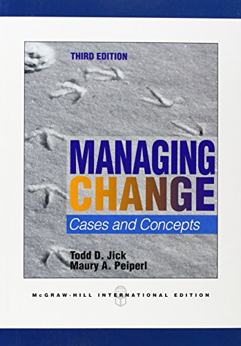 Managing Change: Text and Cases: Jick, Todd D; Peiperl, Maury A.