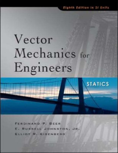 Vector Mechanics for Engineers: Statics (SI Units): Ferdinand P. Beer;