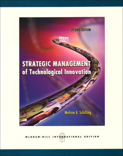Strategic Management of Technological Innovation: Melissa A Schilling