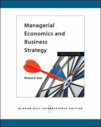 Managerial Economics and Business Strategy: Baye, Michael R.