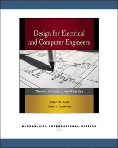 9780071263474: Design for Electrical and Computer Engineers: Theory, Concepts, and Practice. Ralph M. Ford, Chris S. Coulston