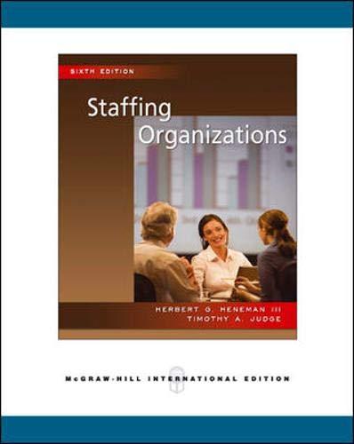 Staffing Organizations - Heneman, III Herbert G.