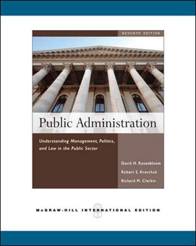 9780071263818: Public Administration: Politics and Law in the Public Sector. David Rosenbloom, Robert Kravchuk