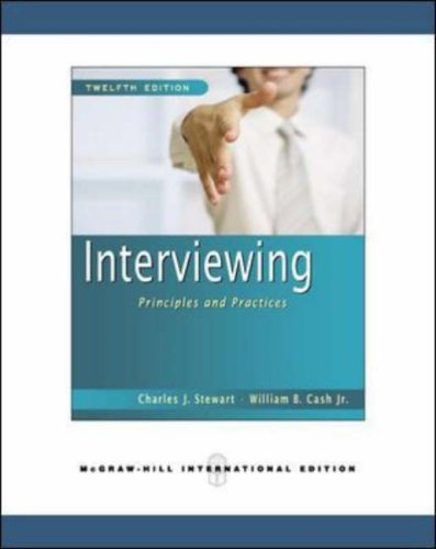 9780071263887: Interviewing: Principles and Practices. Charles J. Stewart, William B. Cash, JR