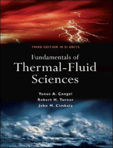 Fundamentals of Thermal-Fluid Science 3e (SI units): Yunus A. Cengel,