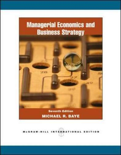 Managerial Economics & Business Strategy: Baye, Michael