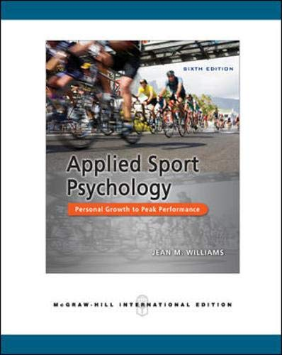 9780071267984: Applied Sport Psychology: Personal Growth to Peak Performance