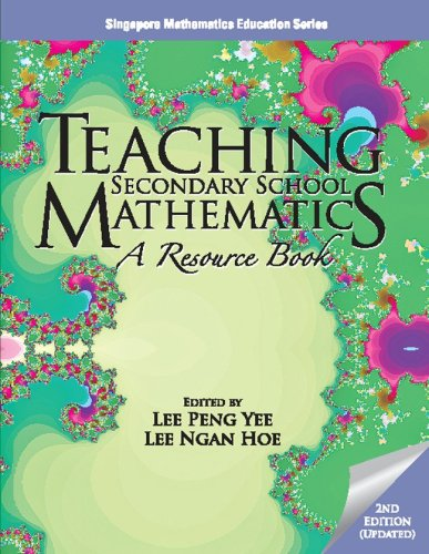 Teaching Secondary School Mathematics: A Resource Book: Lee Peng Yee/