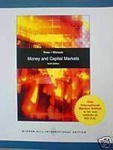 Money and Capital Markets: Financial Institutions and: PETER S. ROSE