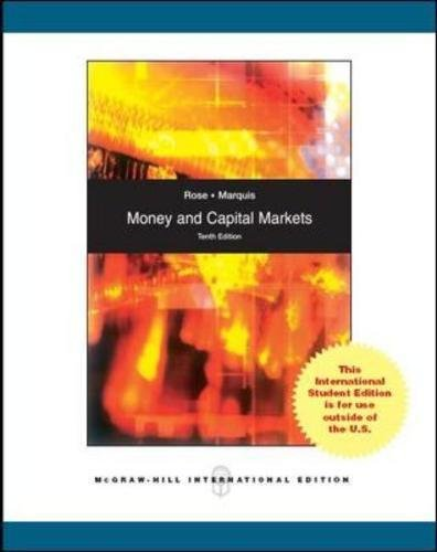 Money and Capital Markets (Paperback): Peter S. Rose