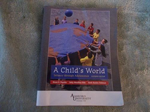 A Child's World: Infancy Through Adolescence: Diane E. Papalia