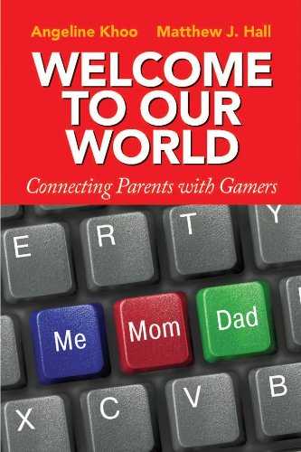 9780071270618: Welcome to Our World: Connecting Parents with Gamers