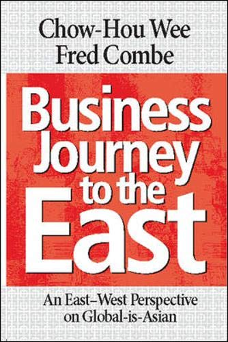 Business Journey to the East: An East-West Perspective of Global-is-Asian: Chow Hou Wee