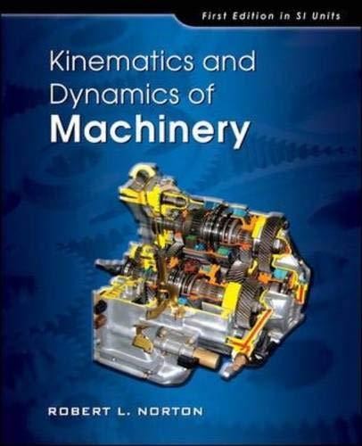 Kinematics and Dynamics of Machinery: SI Units: Norton, Robert L.