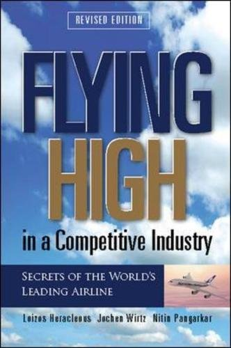 9780071281966: Flying High in a Competitive Industry: Secrets of the World's Leading Airline