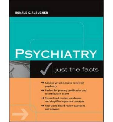 9780071282741: Psychiatry: Just The Facts