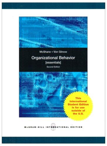 9780071283212: Organizational Behavior: Essentials. Steven L. McShane, Mary Ann Von Glinow