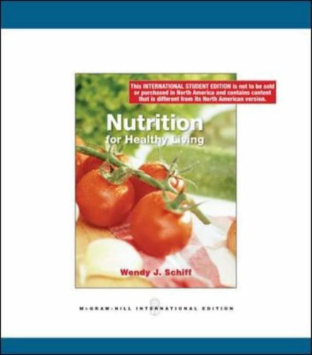 Nutrition for Healthy Living: Wendy J Schiff